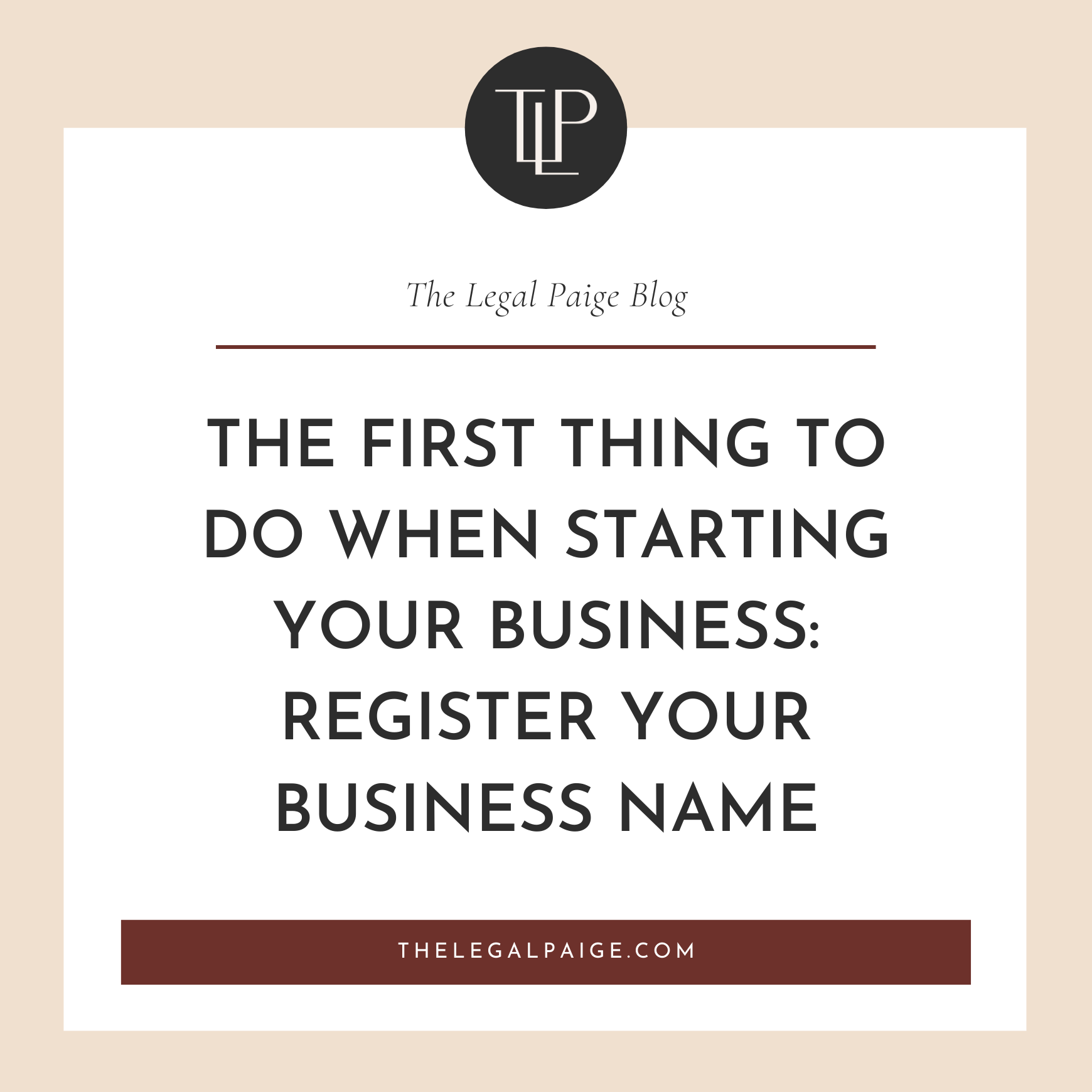 The First Thing To do When You Start a Business: Choose and Register Your Business Name!