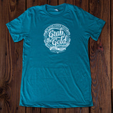 Grab The Gold T-Shirt - Teal with White Logo