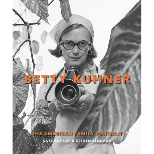 Betty Kuhner: The American Family Portrait