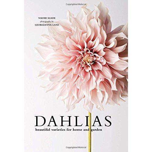 Dahlias: Beautiful Varieties for Home & Garden Eleish Van Breems Home