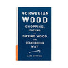 Norwegian Wood Chopping Eleish Van Breems Home