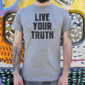 Live Your Truth T-Shirt (Mens)