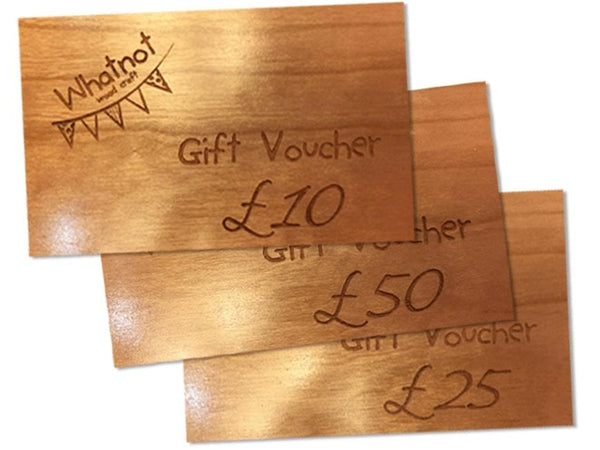 personalised gift vouchers - Whatnot Woodcraft