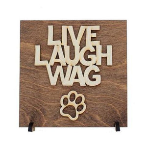 Live Laugh Wag Laser Cut Wood Sign Plaque - The Uppity Puppy