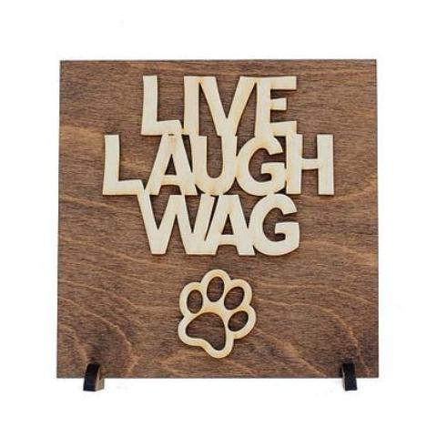 Live Laugh Wag Laser Cut Wood Sign Plaque