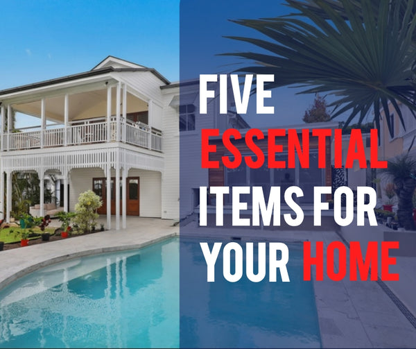 Five Essential Items For you home