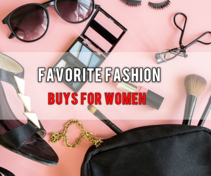 Favorite Fashion Buys for Women