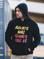 Hoodie, [v2] ALWAYS WAS ALWAYS WILL BE