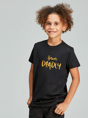 Forever Deadly kid's tee