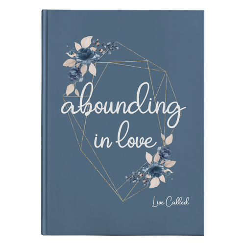 Abounding in Love - Hardcover Journal