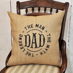 Dad the Man the Myth the Legend Burlap Pillow