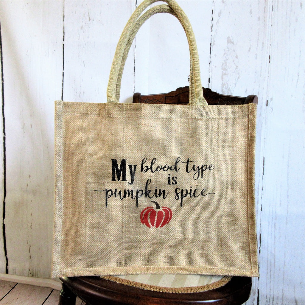 My blood type is Pumpkin Spice Burlap Tote Bag