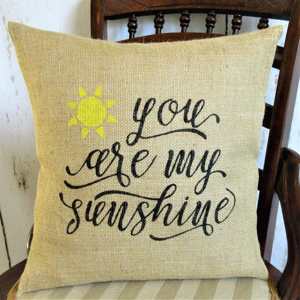 You are my sunshine Burlap Pillow