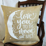 I love you to the moon and back burlap pillow