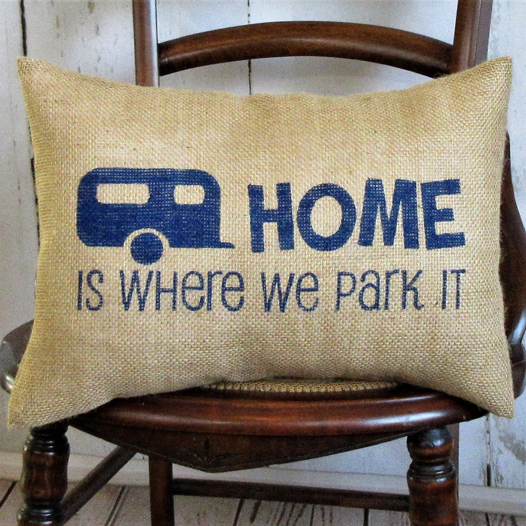 Home is Where we park it Burlap Pillow