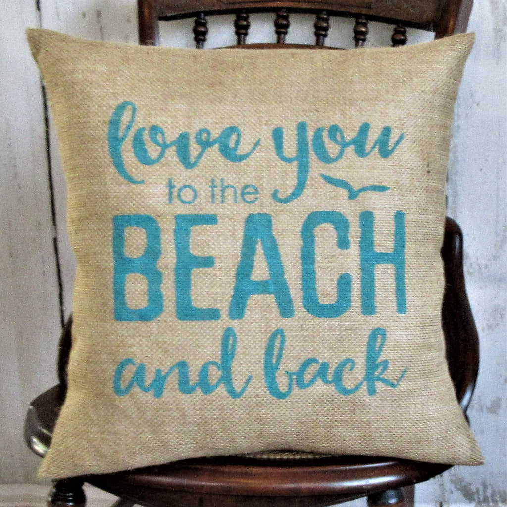 Love you to the beach and back Burlap pillow