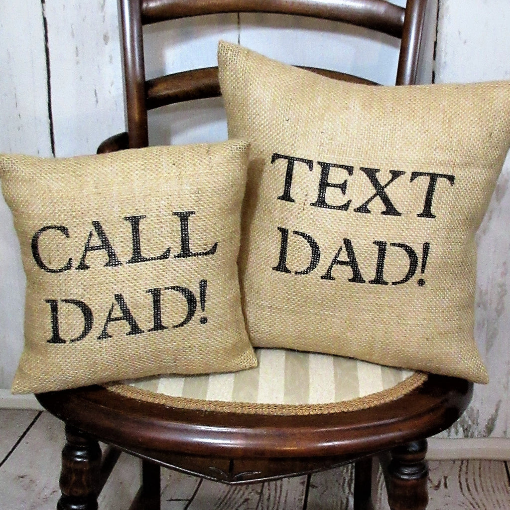 Text Dad, Call Dad,Burlap Pillow
