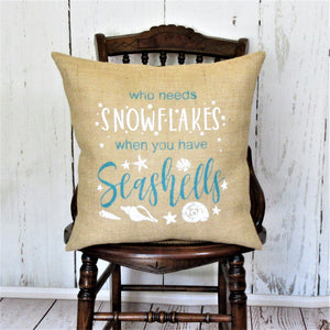 Who needs snowflakes Burlap Coastal Christmas Pillow