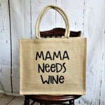 Mama need wine Burlap Tote Bag