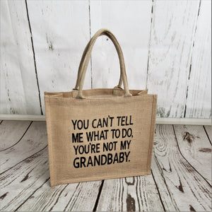 You can't tell me what to do Burlap Tote Bag