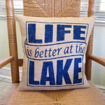 Life is better at the lake Burlap Pillow