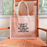 I Meant to Behave Burlap Tote Bag