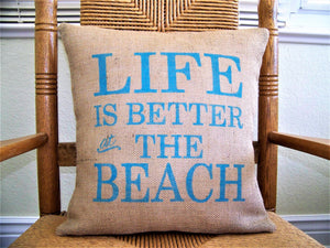 Life is better at the beach Burlap Pillow