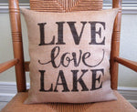 Live Love Lake Burlap Pillow or Cover