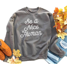 Load image into Gallery viewer, Be a Nice Human Unisex Sweatshirt
