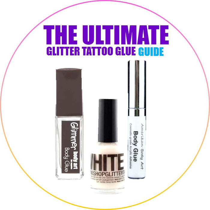 Glitter Tattoo Glue - The Ultimate Guide to the Perfect Body Adhesives
