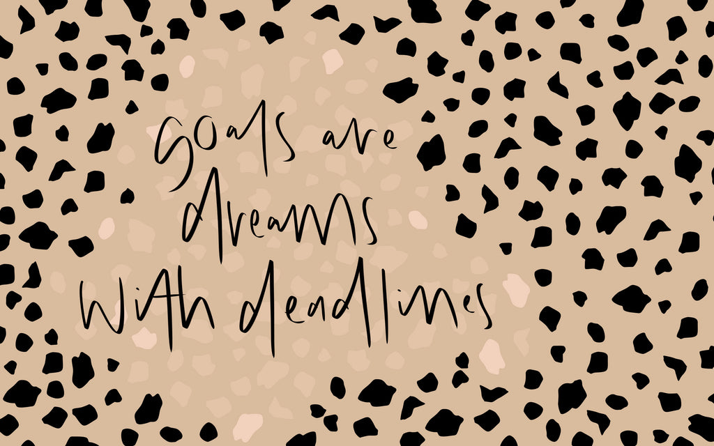 goals are dreams with deadlines desktop wallpaper