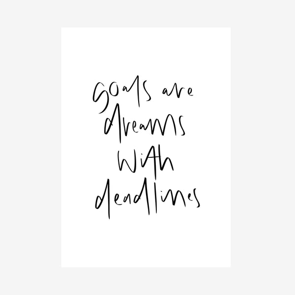 goals are dreams with deadlines print