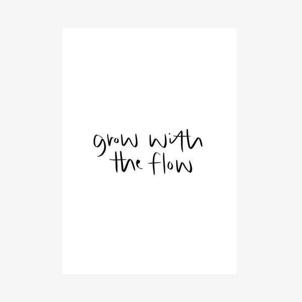 grow with the flow [printable]