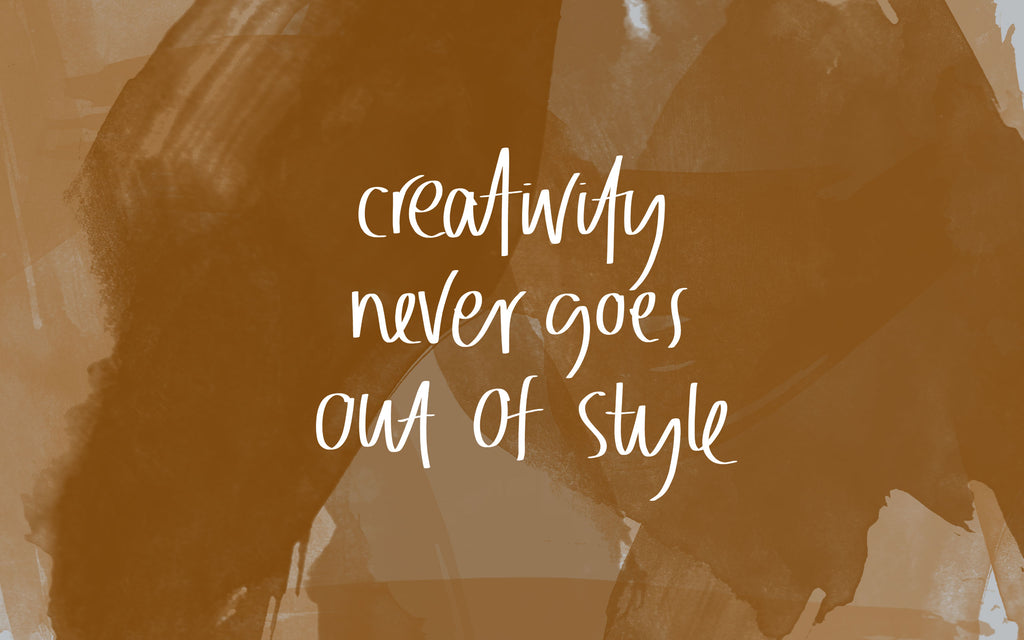 creativity never goes out of style desktop wallpaper