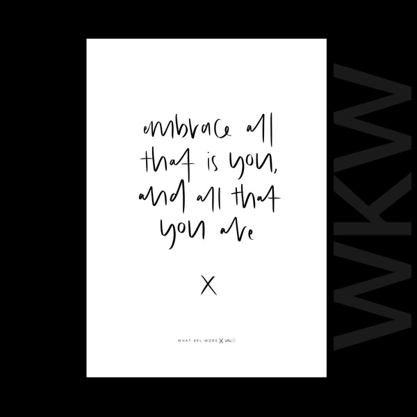 embrace all that is you and all that you are print // wkw x little.kj
