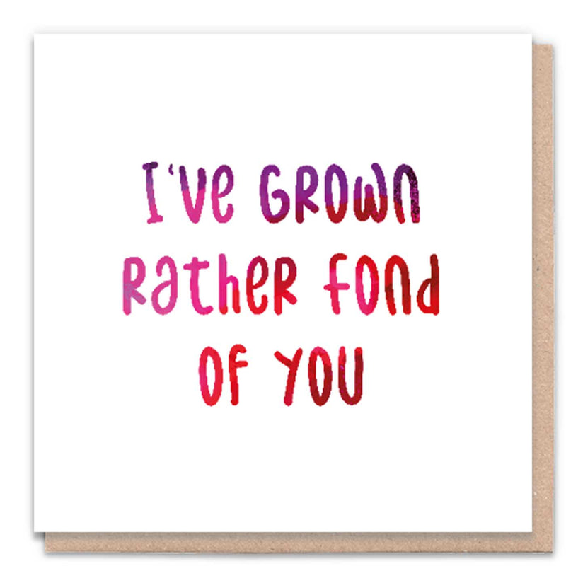 Rather Fond of You Card
