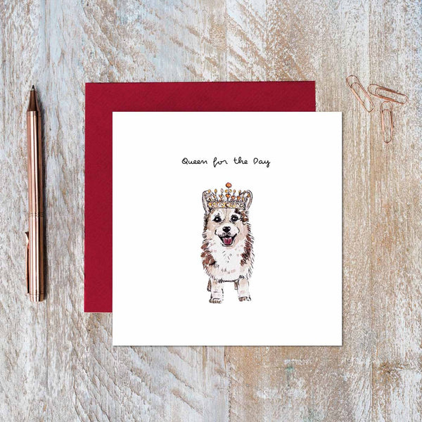 Queen for the Day (Queen Corgi) Card
