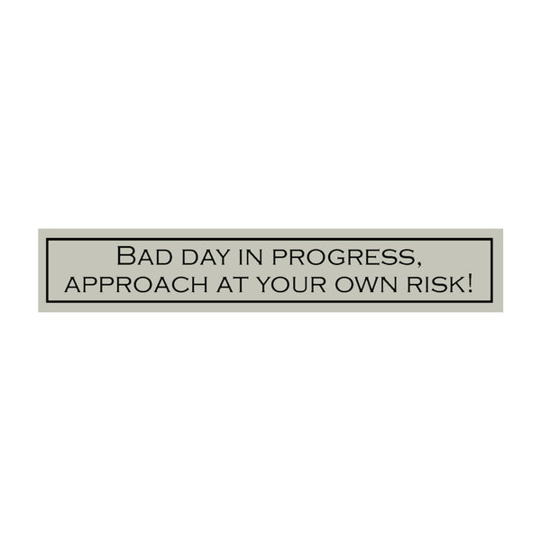 Bad Day in Progress