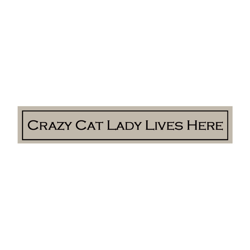 Crazy Cat Lady Lives Here
