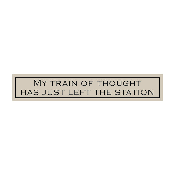 My Train of Thought...