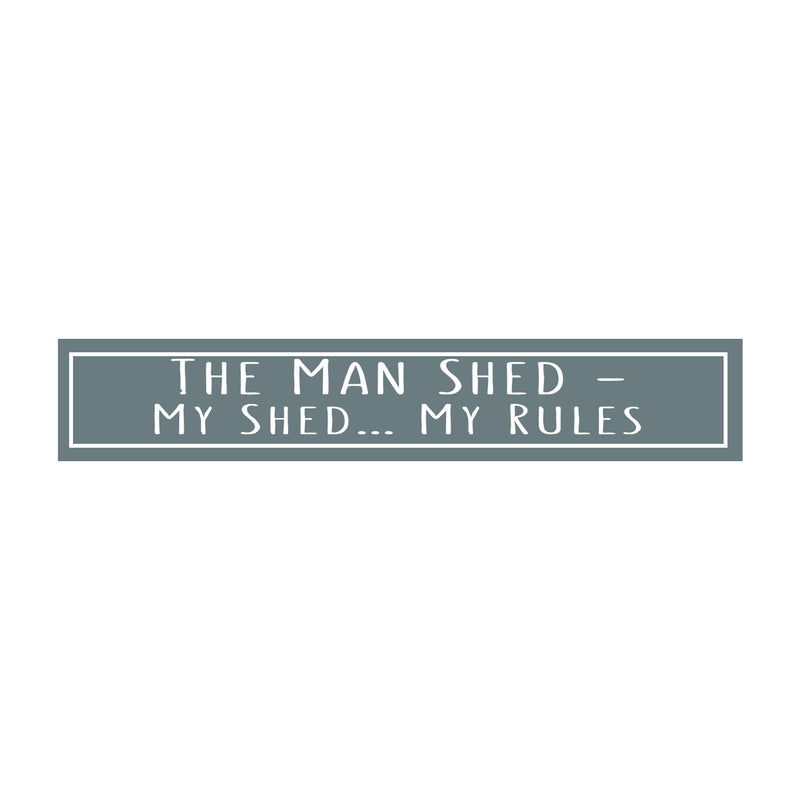Man Shed My Shed My Rules