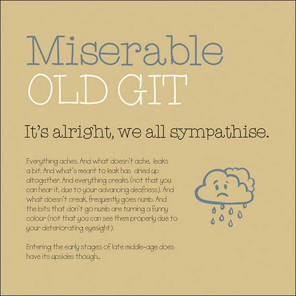 Miserable Old Git Greeting Card