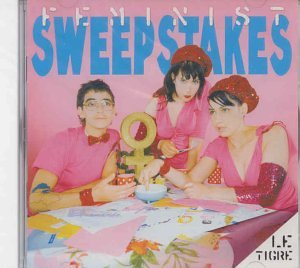 Feminist Sweepstakes [Audio CD] Le Tigre