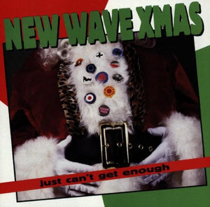 Just Can't Get Enough: New Wave Christmas [Audio CD] Various Artists