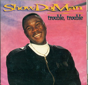 Trouble, Trouble [Audio CD] Montague, Shirley and Show Do Man