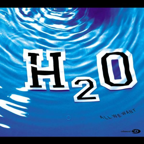 All We Want [Audio CD] H2o