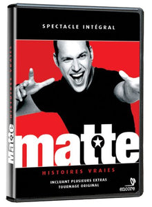 Martin Matte : Histoires vraies - DVD (Used)