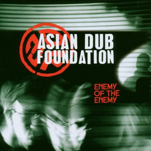 Enemy Of The Enemy [Audio CD] Asian Dub Foundation