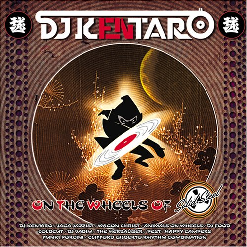 On the Wheels of Solid Steel [Audio CD] DJ Kentaro; Takahiro Haruno; Luke Vibert; Ollie Teeba; Lateef Daumont; Benjamin Mallott; Clifford Gilberto Rhythm Combination; Latyrx; PC; The Herbaliser; Coldcut and DJ Vadim