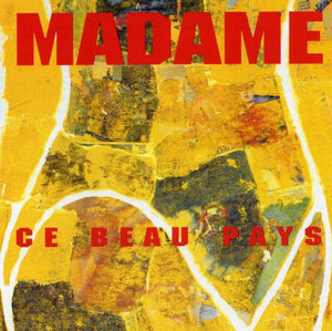 ce beau pays - 1994 [Audio CD] MADAME